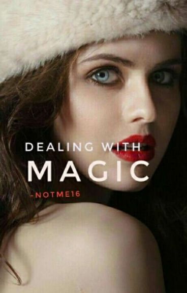 Dealing With Magic