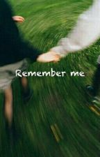 Remember Me | r.t. by bamboleylo