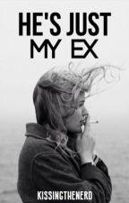 He's Just My Ex by kissingthenerd