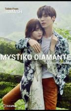Mystiko Diamante (Completed) by Zoni_ExoL