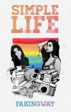 Simple Life [Camren] by FakingWay
