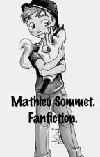 Mathieu Sommet. Fanfiction. by jeune_fangirl