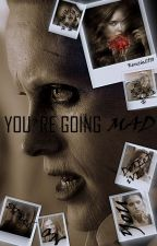 """""""You're going mad"""" by Kenzie2910"""