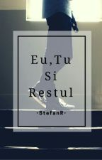Eu,tu și restul  by -StefanR-