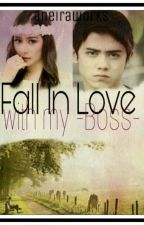 Fall in love with my boss by cerbungAPL