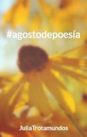 #agostodepoesía by JuliaTrotamundos