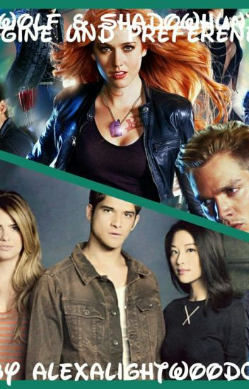 TeenWolf & Shadowhunters Imagines and Perference
