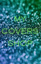 MY COVER SHOP by Malfoy4evr