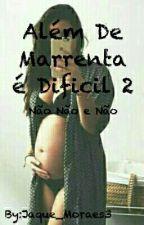 Além de Marrenta é Difícil 2 by Jaque_Moraes3
