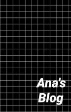 ❀;;..A n a ' s   B l o g..;;❀ by SoyAnaJaraFetus