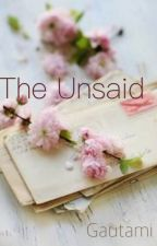 The Unsaid by Gautami_Shankar