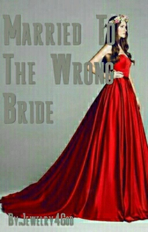 Married To The Wrong Bride by Jewelry4God