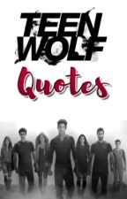 Teen Wolf Quotes by yellowspirite