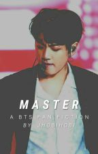 Master (Bts Smut) {Currently On Break} by JHobiHobi
