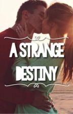 A strange destiny by blakrose112