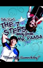 [ON-GOING HEAVY REVISION] The 7 Steps Away From Mr. Paasa by DubuSGirl