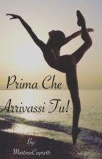 PRIMA CHE ARRIVASSI TU! by MartinaC10