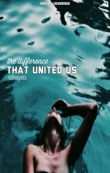 The difference that united us//C.D.
