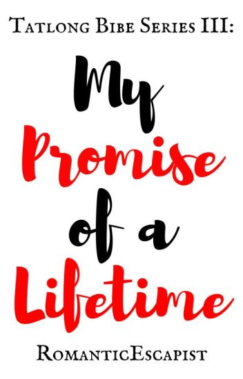 My Promise Of A Lifetime[COMPLETED]