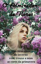 O admirador de flores by Fran-Lah