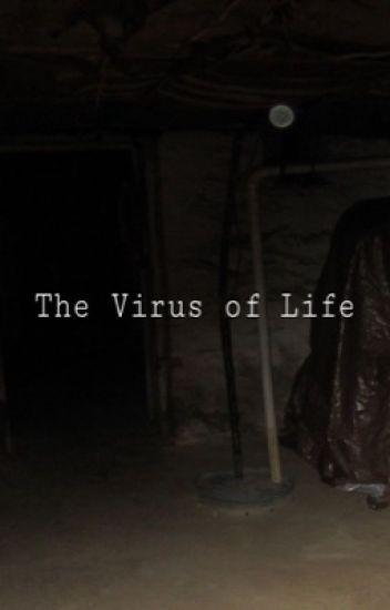The Virus Of Life