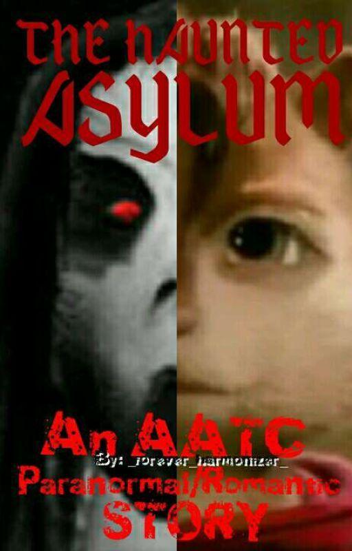 The haunted asylum: an horror/romantic AATC story by AATC_TMNT_5H_Lover