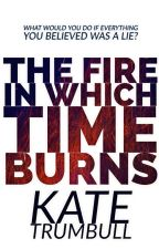 The fire in Which Time Burns by KatyTasticsBookWorld