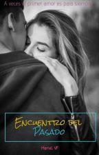 Encuentro del pasado [Vidas #2]  by Dami_FV