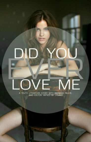 Did You Ever Love Me