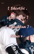 [ Shortfic , Chuyển ver ] [ ChanHun ] -  Mua vợ  by Yodamilktea