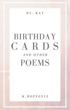 Birthday Cards and Other Poems by k_hope0313