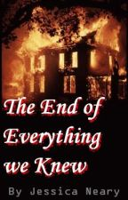 The End of Everything we Knew - ON HOLD by Jeshhy