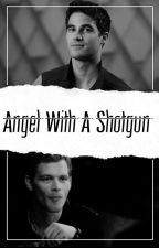 Angel With A Shotgun - Klaus Mikaelson by -GossipRiley