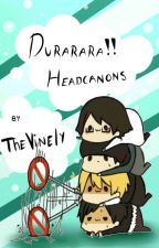 Durarara!! headcanons by TheVinely