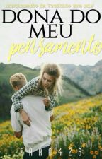 Dona Do Meu Pensamento by fran426