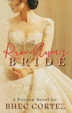 Run Away Bride (TEXT SERYE) Completed ❤ by BHEC_CORTEZ