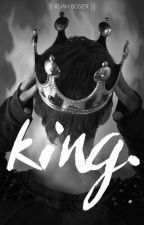King. || boyxboy || (oneshot) by AlexandriaBo