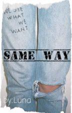 Same Way /-B.W.S by MoonaV21