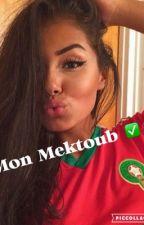 Mon Mektoub ✅ by Marocaaaine___212