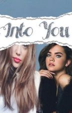 Into You  by camrengoddess