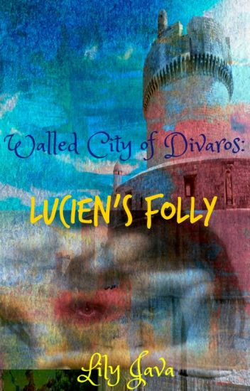 Walled City of Divaros: Lucien's Folly