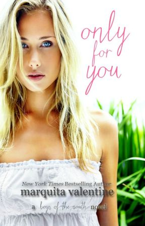 Only For You (Boys of the South #2) by MarquitaValentine