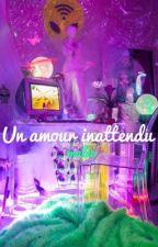 L'histoire D'un Amour Innattendu {EN COURS} by malbutterhead