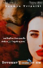 DIFFERENT SHADES OF HIM (BOOK-ONE) by Tripathiisaumya