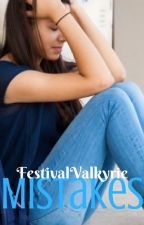 Mistakes by FestivalValkyrie