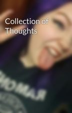 Collection of Thoughts by sarcasticdeviant