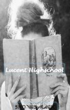 Lucent Highschool || #LenovoBackToSchool by SnowisMagic