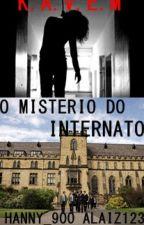 K.A.V.E.M- O Mistério Do Internato by hanny_900