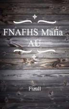 FNAFHS Mafia AU by Fizull