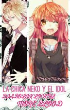 La chica Neko y el Idol by Cxt_Mxkazx-